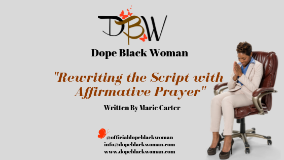 Rewriting the Script With Affirmative Prayer